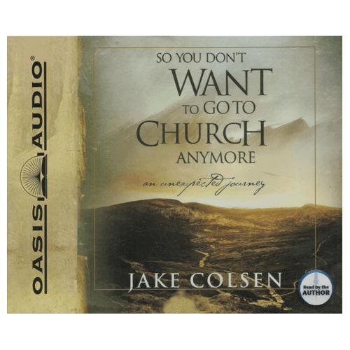 So You Don't Want to Go to Church Anymore - Audio Book